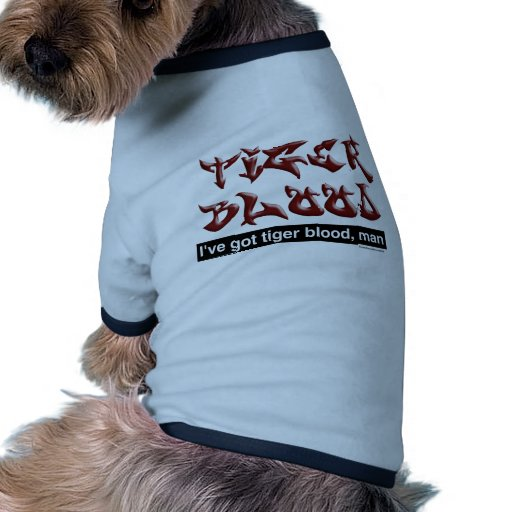 Tiger Blood Dog T Shirt