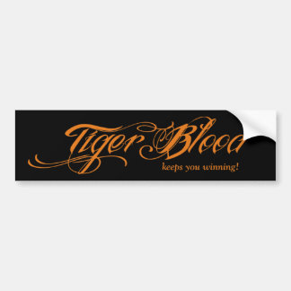 Tiger Blood (keeps you winning!) Bumper Sticker