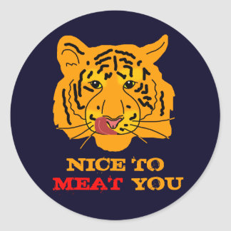 Tiger Nice To Meat You funny customizable Classic Round Sticker