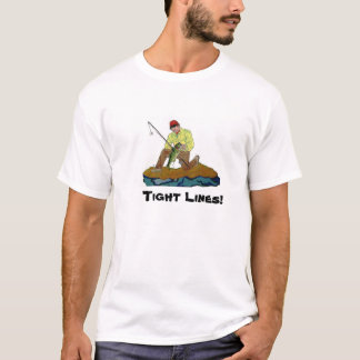 Tight Lines Fishing Shirt! T-Shirt