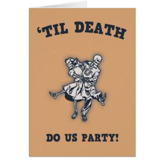 'Til Death Do Us Card