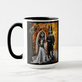 """Til Death Do Us Part"" -Day of the Dead Coffee Mug"