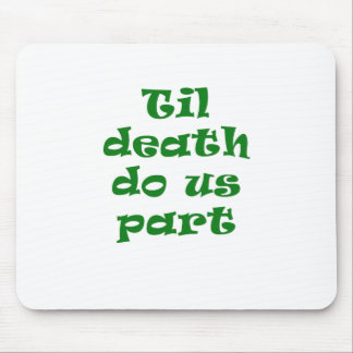 Til Death Do Us Part Mouse Pad