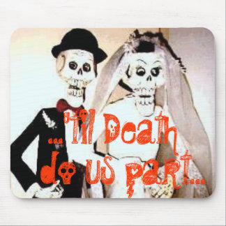 ...'til Death do us part...Scary Married Couple Mouse Pad