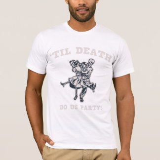 'Til Death Do Us T-Shirt
