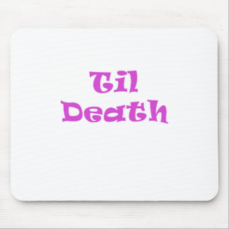 Til Death Mouse Pad