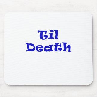 Til Death Mouse Pad