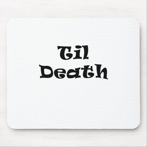 Til Death Mousepads