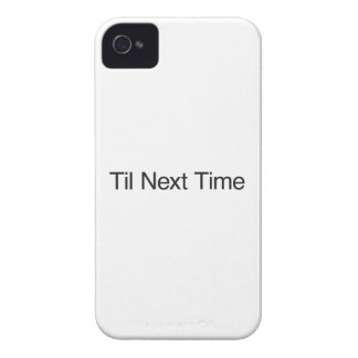 Til Next Time iPhone 4 Case-Mate Cases