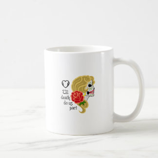 TILL DEATH DO US PART COFFEE MUGS
