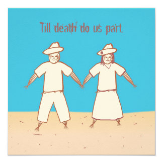 "Till death do us part Scarecrow Wedding Invitation 5.25"" Square Invitation Card"