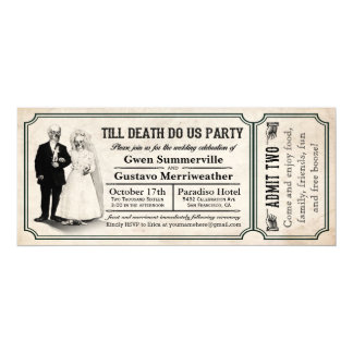 "Till Death Do Us Party Wedding Ticket Invitations 4"" X 9.25"" Invitation Card"