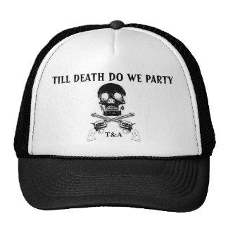 Till Death Do We Party Trucker Hats