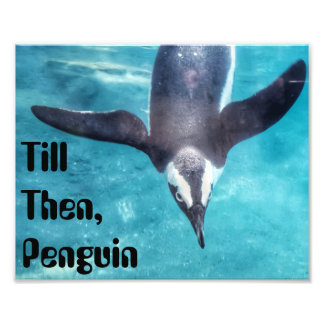 Till Then Penguin Quote Print