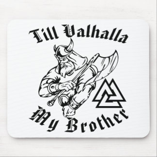 Till Valhalla My Brother Mouse Pad