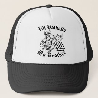 Till Valhalla My Brother Trucker Hat