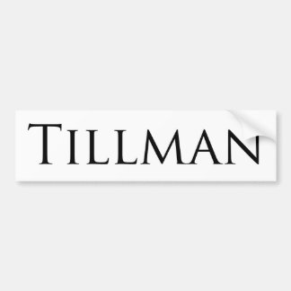 Tillman Bumper Sticker