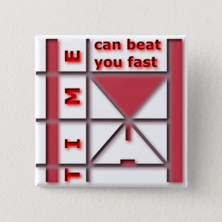 Time Can Beat You Fast 15 Cm Square Badge