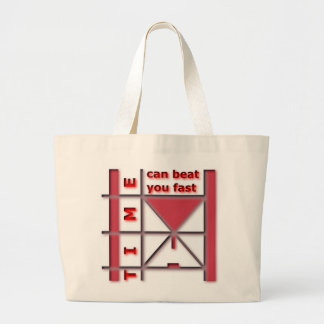 Time Can Beat You Fast Large Tote Bag