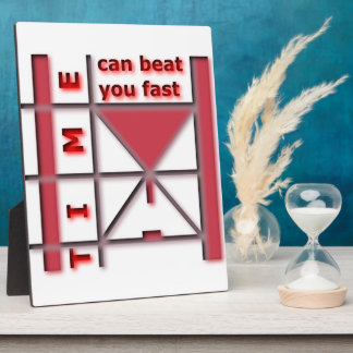 Time Can Beat You Fast Plaque