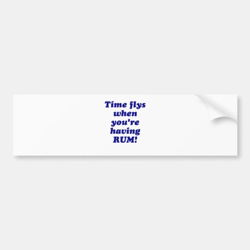 Time Flys When Youre Having Rum Bumper Stickers