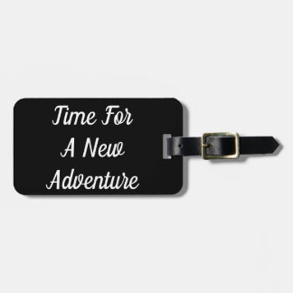 Time For A New Adventure Luggage Tag