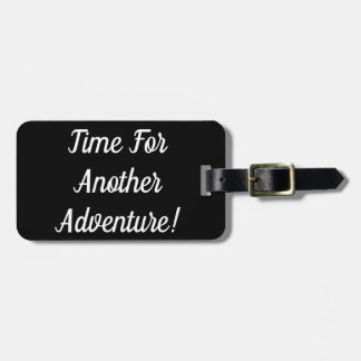 Time For Another Adventure Luggage Tag