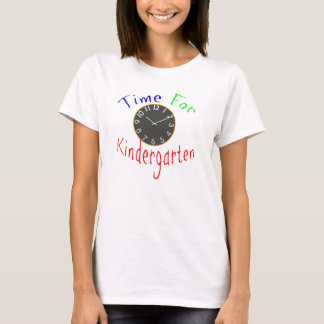 Time For Kindergarten Teacher's T-Shirt