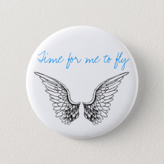 Time for me to fly 6 cm round badge