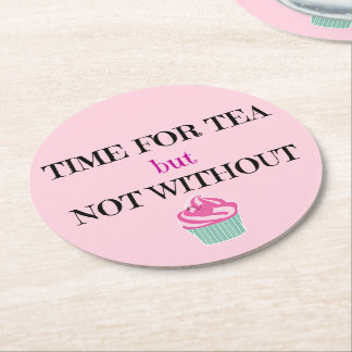 Time for Tea but not without Cake Round Paper Coaster