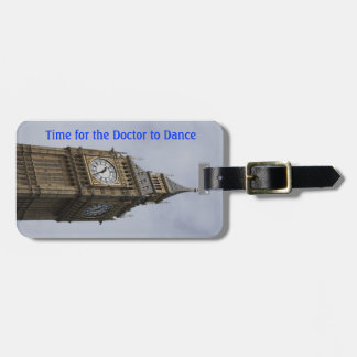Time for the Doctor to Dance Bag Tag