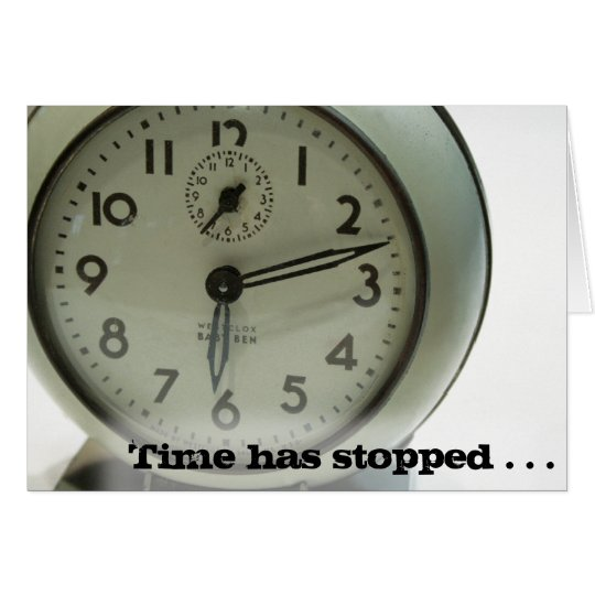 Time has stopped . . . notecard