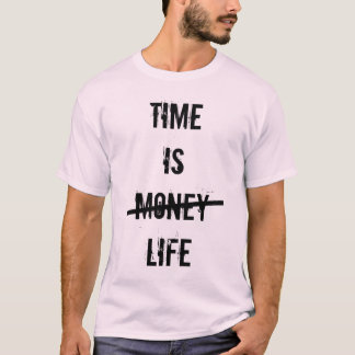 """Time Is Life"" T-Shirt"