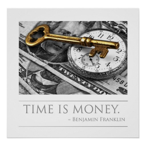 Time is Money - Franklin Quote Posters