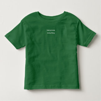 time proves everything toddler T-Shirt