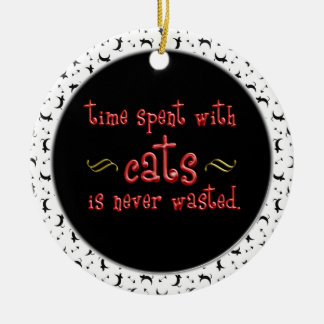 Time spent with cats is never wasted PHOTO Ceramic Ornament