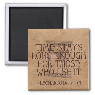 'Time stays long enough...' Da Vinci Quote Magnet