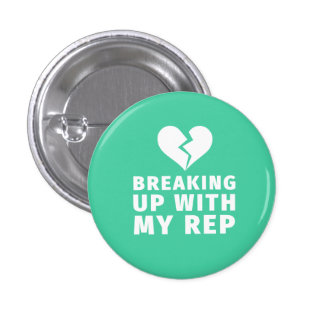 Time to Break Up Rep (Small) Button