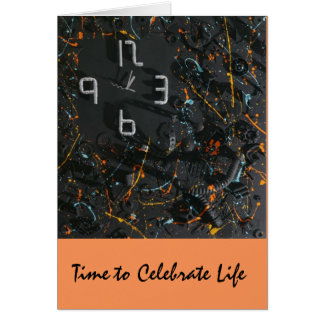 Time to Celebrate Life Greeting Card