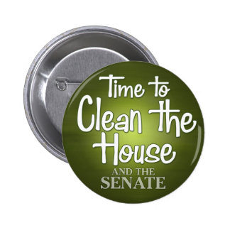 Time to clean the house... and the senate! 6 cm round badge