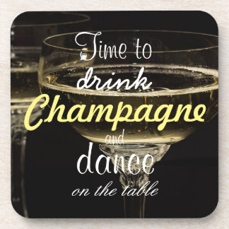 Time to drink champagne and dance on the table coaster