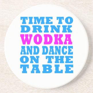 Time to drink Wodka and dance on the table Drink Coasters