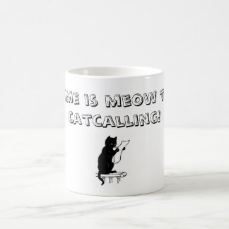 Time To End Catcalling Mug