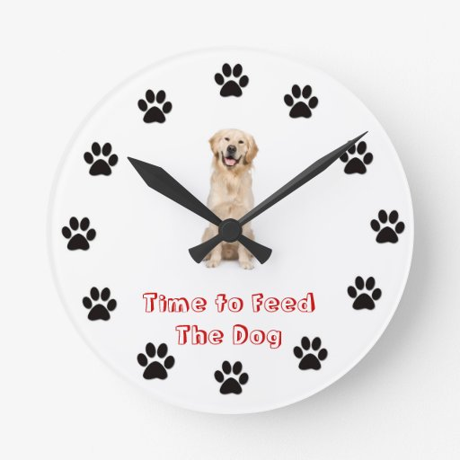 Time to feed the dog Golden Retriever Round Clocks