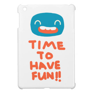 Time to have fun! case for the iPad mini