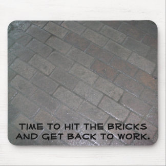Time To Hit The Bricks Mouse Pad