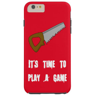 Time to play a game saw iPhone case Tough iPhone 6 Plus Case