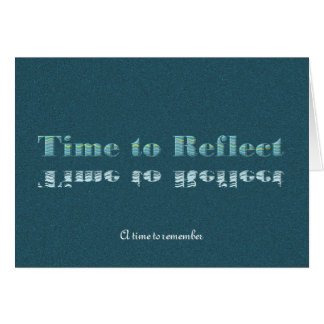 Time to Reflect Card