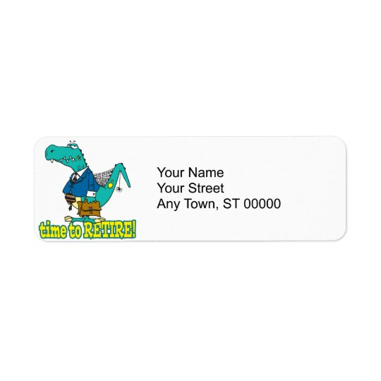 time to retire old working dinosaur return address label
