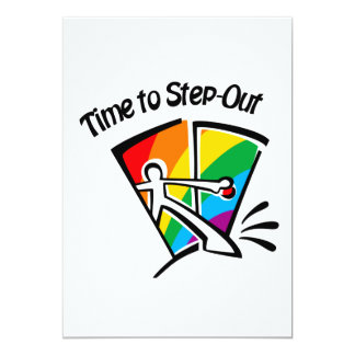 Time to step out 13 cm x 18 cm invitation card